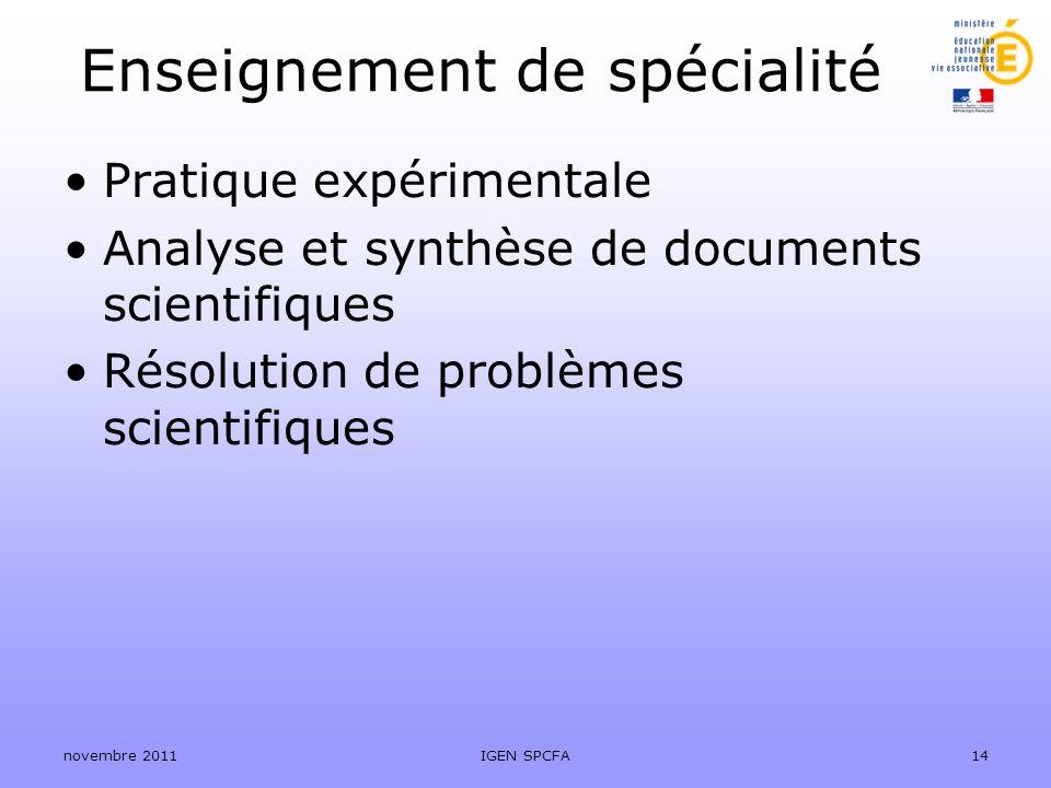 Enseignement de spécialité Pratique expérimentale Analyse et synthèse de documents scientifiques Résolution de problèmes scientifiques novembre 2011IG