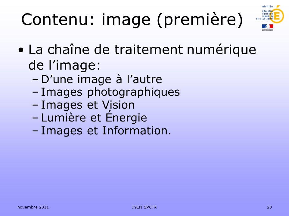 Contenu: image (première) La chaîne de traitement numérique de limage: –Dune image à lautre –Images photographiques –Images et Vision –Lumière et Éner