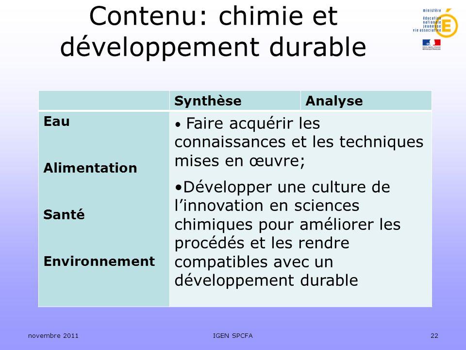 Contenu: chimie et développement durable novembre 2011IGEN SPCFA22 SynthèseAnalyse Eau Alimentation Santé Environnement Faire acquérir les connaissanc