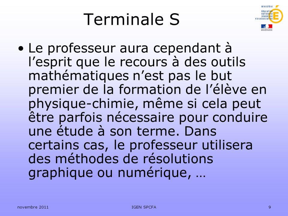 Terminale S Le professeur aura cependant à lesprit que le recours à des outils mathématiques nest pas le but premier de la formation de lélève en phys