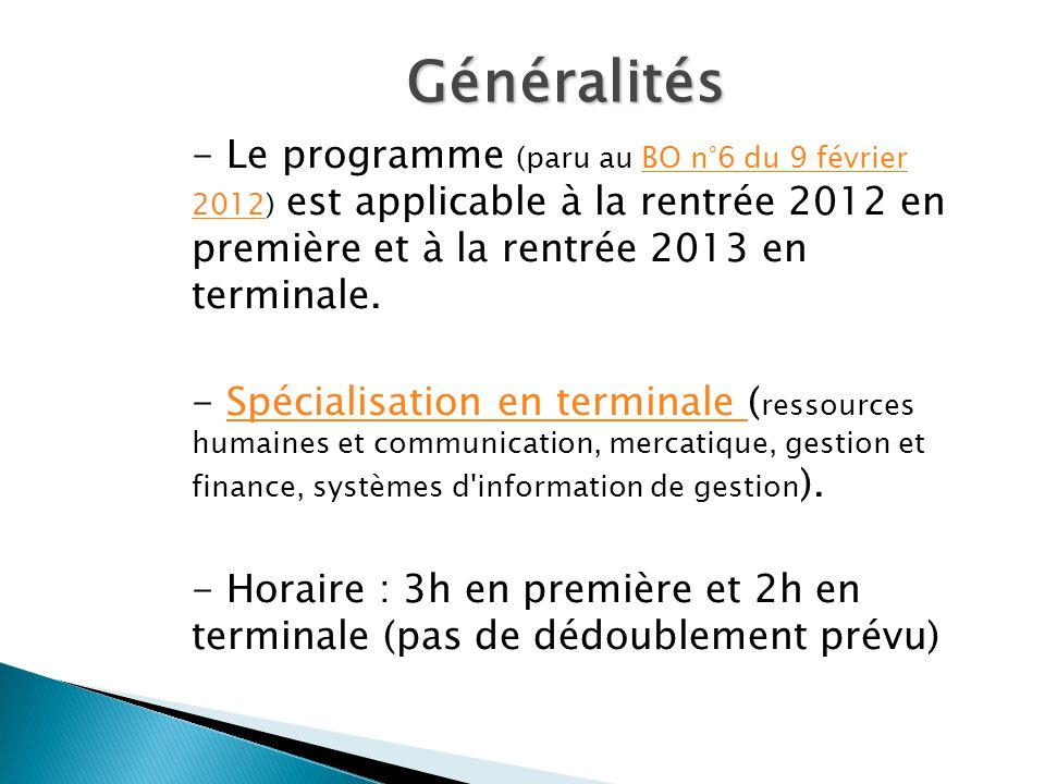 - Le programme (paru au BO n°6 du 9 février 2012) est applicable à la rentrée 2012 en première et à la rentrée 2013 en terminale.BO n°6 du 9 février 2