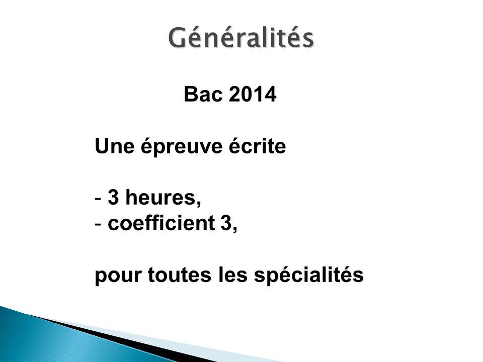 Bac 2014 Une épreuve écrite - 3 heures, - coefficient 3, pour toutes les spécialités Généralités