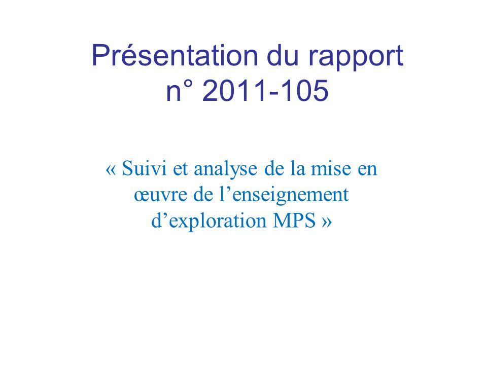 Présentation du rapport n° 2011-105 « Suivi et analyse de la mise en œuvre de lenseignement dexploration MPS »
