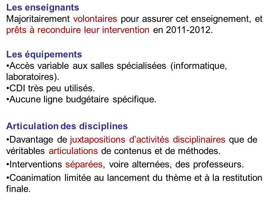 Les enseignants Majoritairement volontaires pour assurer cet enseignement, et prêts à reconduire leur intervention en 2011-2012.