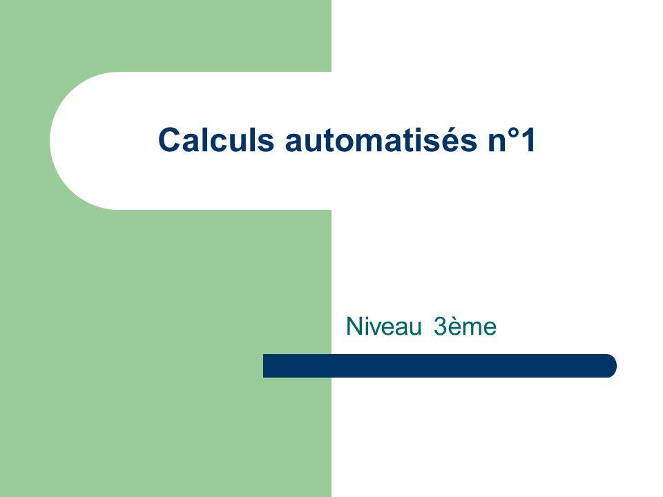 Calculs automatisés n°1 Niveau 3ème