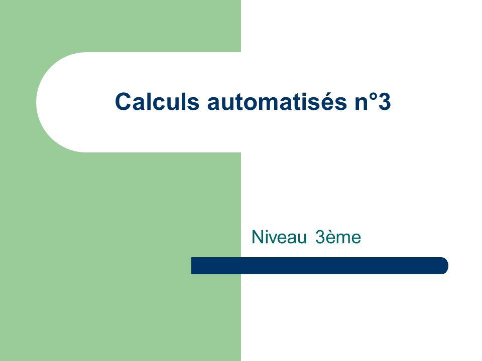 Calculs automatisés n°3 Niveau 3ème