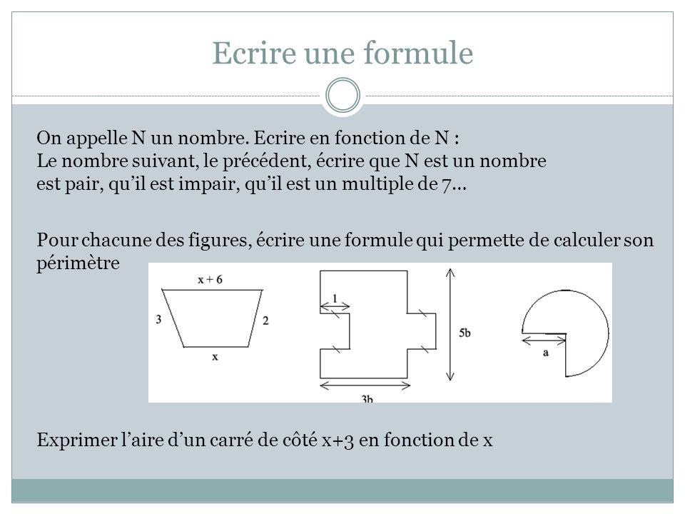 Ecrire une formule On appelle N un nombre.