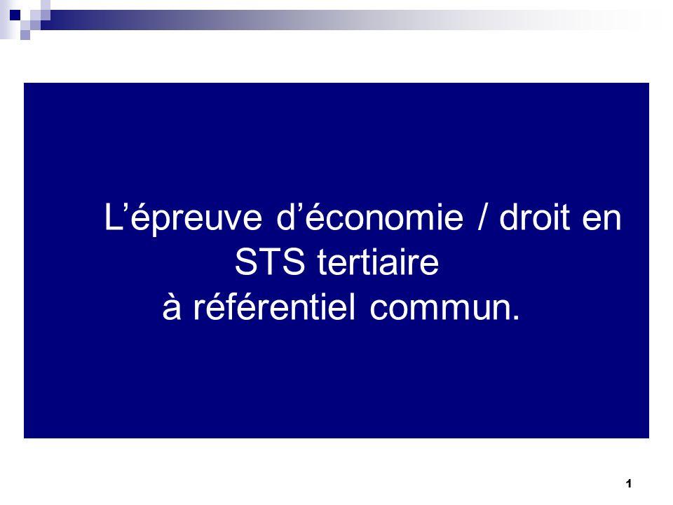 1 Lépreuve déconomie / droit en STS tertiaire à référentiel commun.
