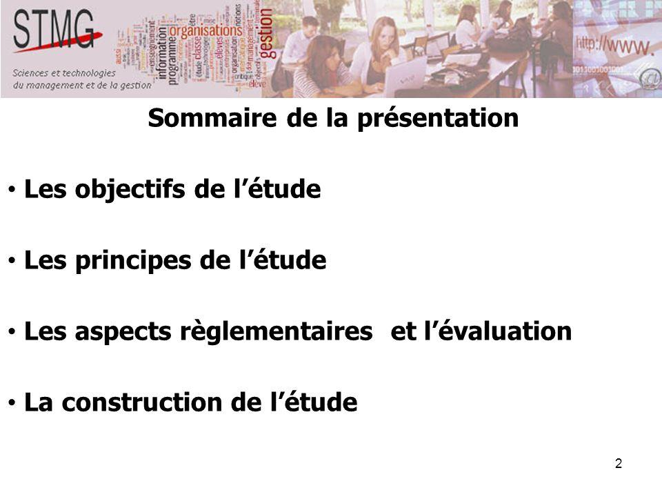 2 Sommaire de la présentation Les objectifs de létude Les principes de létude Les aspects règlementaires et lévaluation La construction de létude