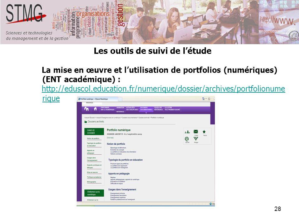 28 Les outils de suivi de létude La mise en œuvre et lutilisation de portfolios (numériques) (ENT académique) : http://eduscol.education.fr/numerique/