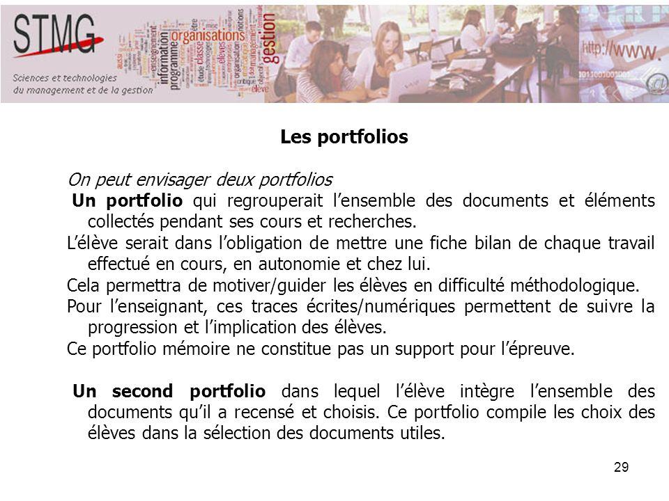 29 Les portfolios On peut envisager deux portfolios Un portfolio qui regrouperait lensemble des documents et éléments collectés pendant ses cours et r