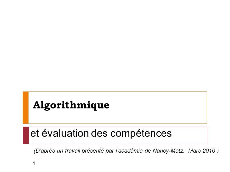 Algorithmique 1 et évaluation des compétences (Daprès un travail présenté par lacadémie de Nancy-Metz. Mars 2010 )