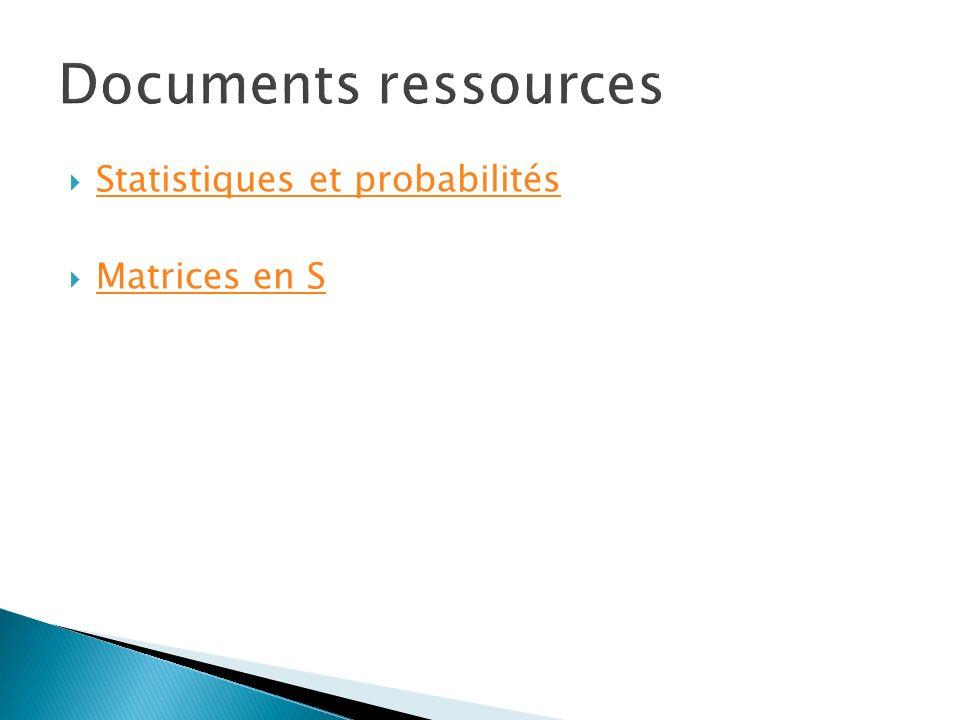 Statistiques et probabilités Matrices en S