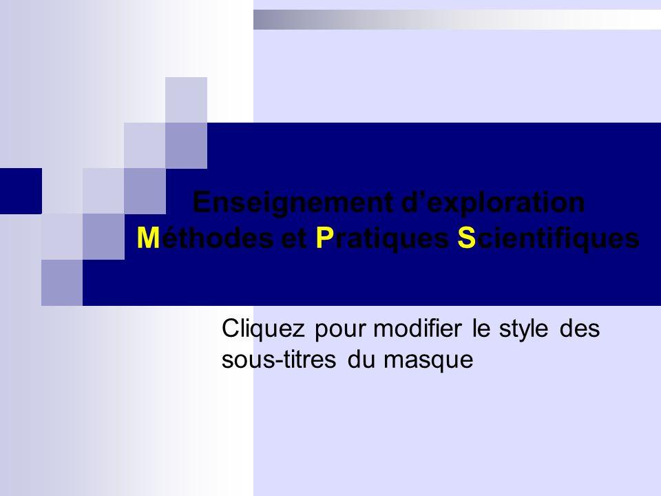 Cliquez pour modifier le style des sous-titres du masque Enseignement dexploration Méthodes et Pratiques Scientifiques