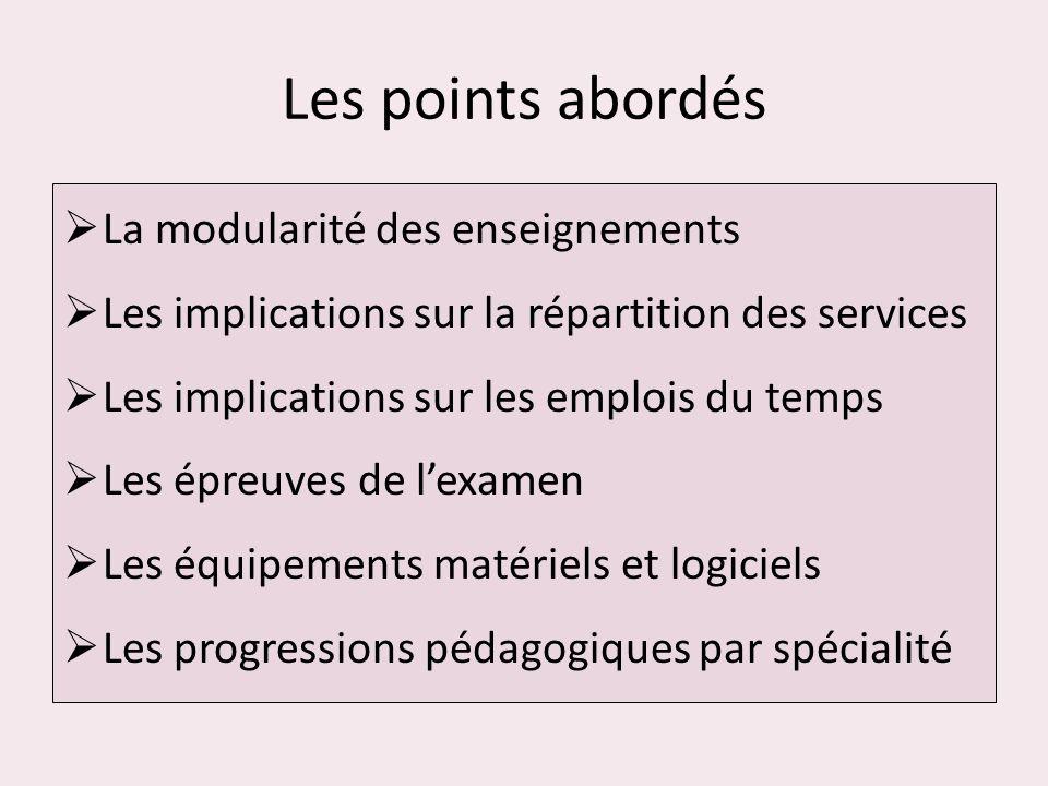 Les points abordés La modularité des enseignements Les implications sur la répartition des services Les implications sur les emplois du temps Les épre