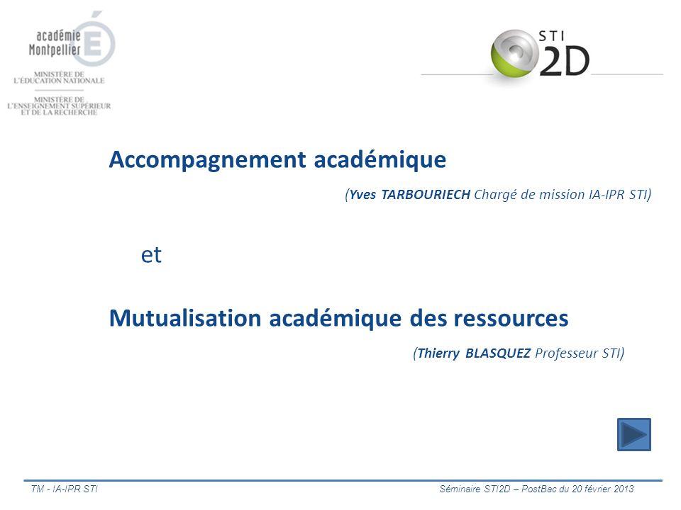 Accompagnement académique (Yves TARBOURIECH Chargé de mission IA-IPR STI) et Mutualisation académique des ressources (Thierry BLASQUEZ Professeur STI)