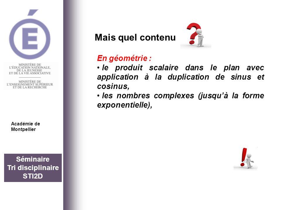 Séminaire Tri disciplinaire STI2D Mais quel contenu Académie de Montpellier En géométrie : le produit scalaire dans le plan avec application à la dupl