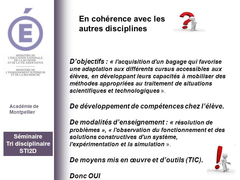 Séminaire Tri disciplinaire STI2D Académie de Montpellier Dobjectifs : « l'acquisition d'un bagage qui favorise une adaptation aux différents cursus a