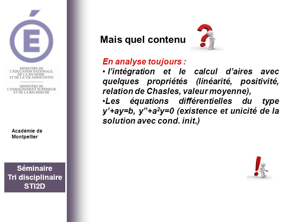 Séminaire Tri disciplinaire STI2D Mais quel contenu Académie de Montpellier En analyse toujours : lintégration et le calcul daires avec quelques propr