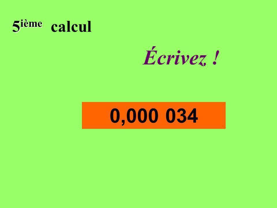Réfléchissez! 5 ième 5 ième calcul 0,000 034