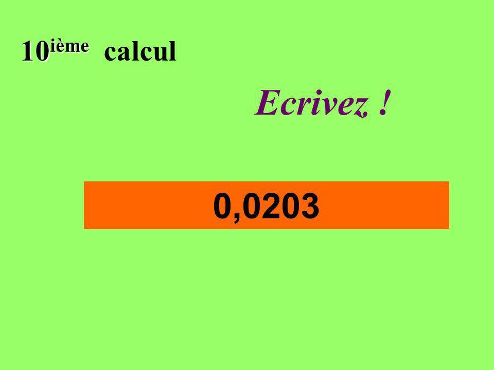 Réfléchissez! 10 ième 10 ième calcul 0,0203