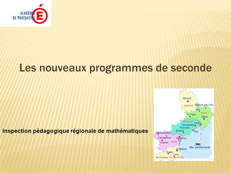 Les nouveaux programmes de seconde Inspection pédagogique régionale de mathématiques