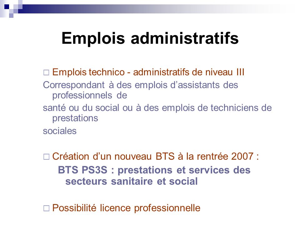 Emplois administratifs Emplois technico - administratifs de niveau III Correspondant à des emplois dassistants des professionnels de santé ou du socia