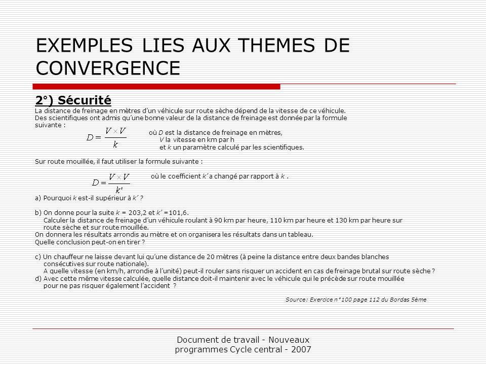 Document de travail - Nouveaux programmes Cycle central - 2007 EXEMPLES LIES AUX THEMES DE CONVERGENCE 2°) Sécurité La distance de freinage en mètres