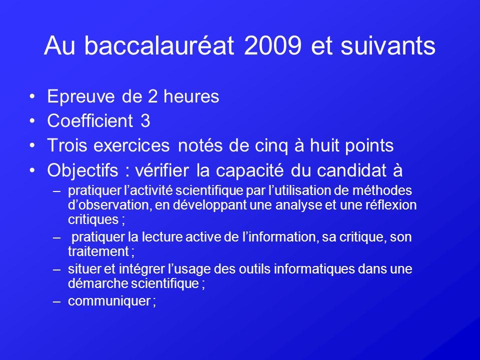 Au baccalauréat 2009 et suivants Epreuve de 2 heures Coefficient 3 Trois exercices notés de cinq à huit points Objectifs : vérifier la capacité du can