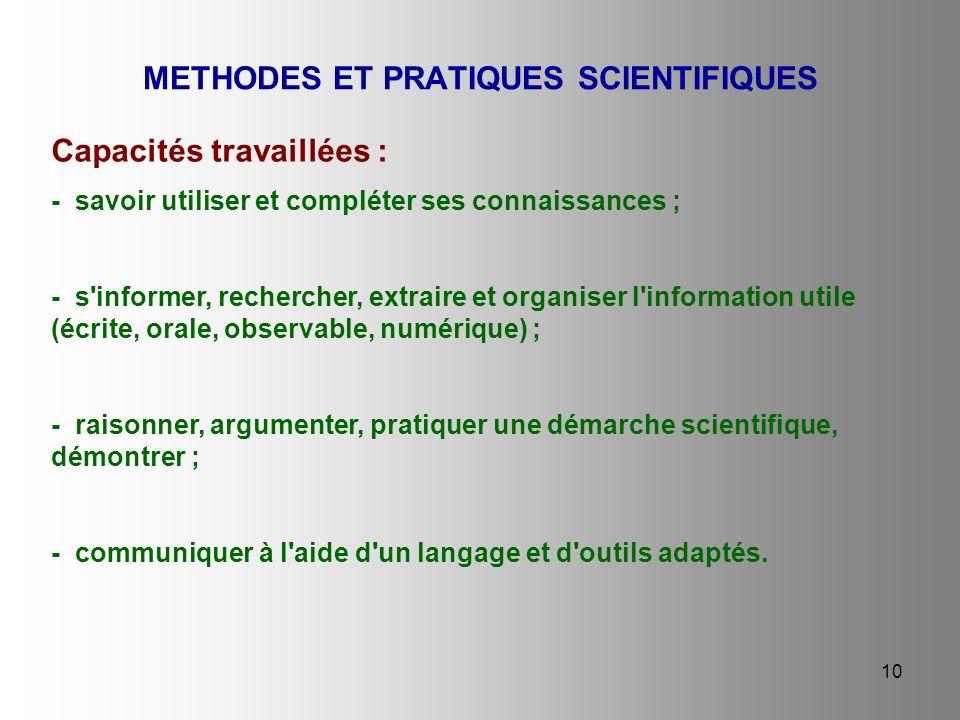 10 METHODES ET PRATIQUES SCIENTIFIQUES Capacités travaillées : - savoir utiliser et compléter ses connaissances ; - s'informer, rechercher, extraire e