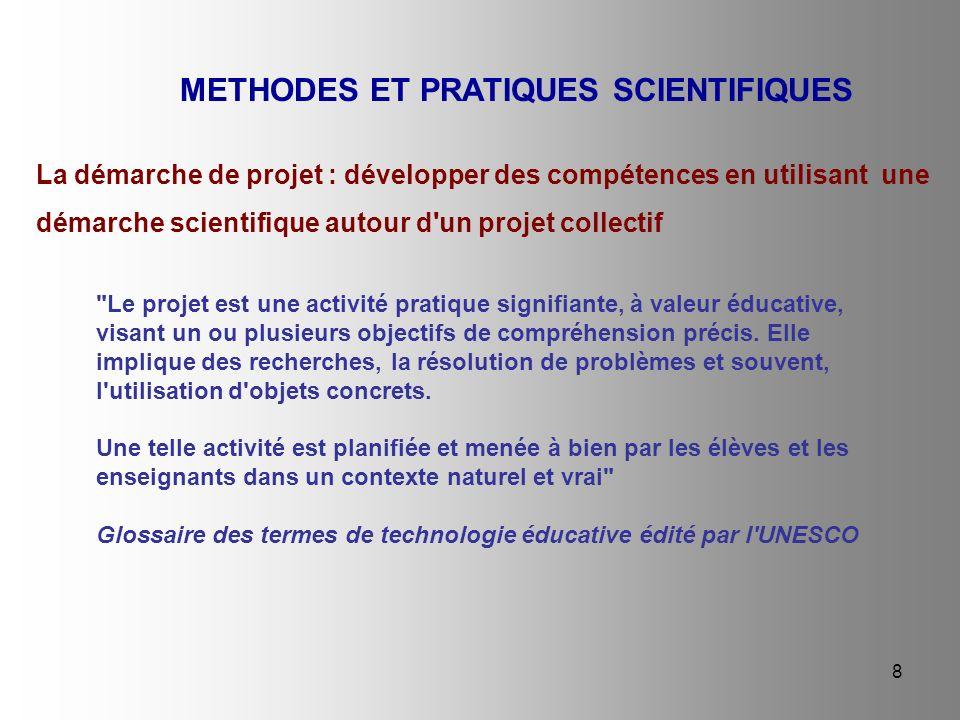8 La démarche de projet : développer des compétences en utilisant une démarche scientifique autour d'un projet collectif METHODES ET PRATIQUES SCIENTI