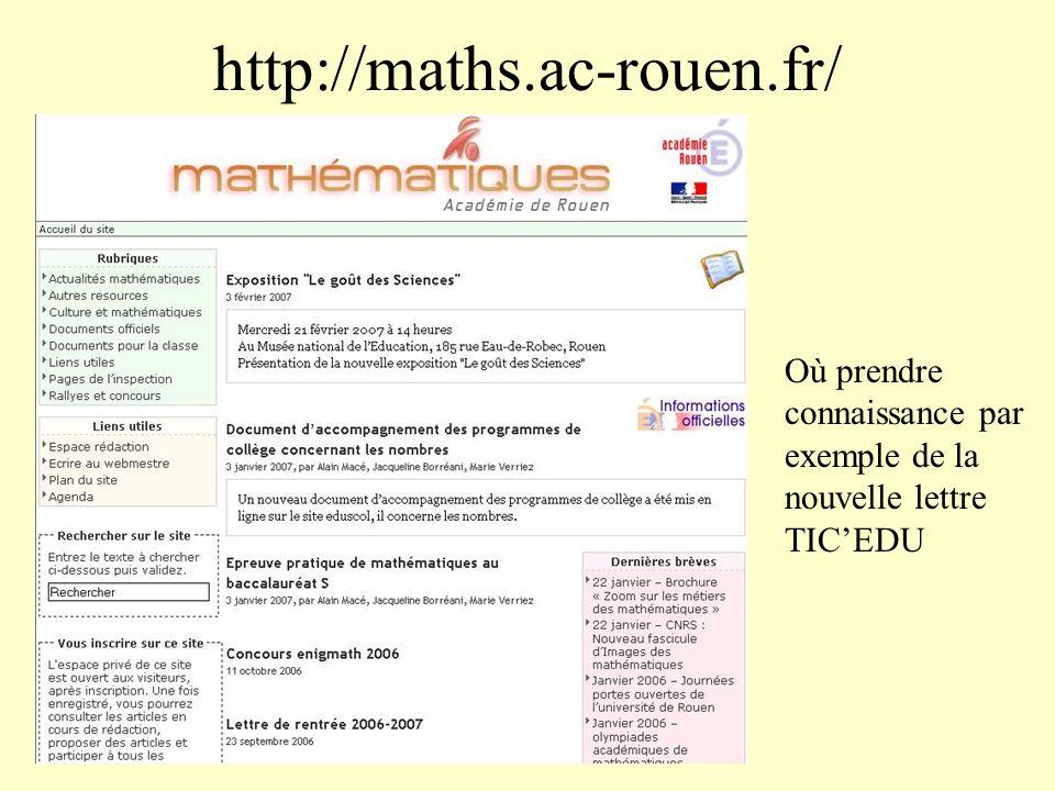 http://maths.ac-rouen.fr/ Où prendre connaissance par exemple de la nouvelle lettre TICEDU