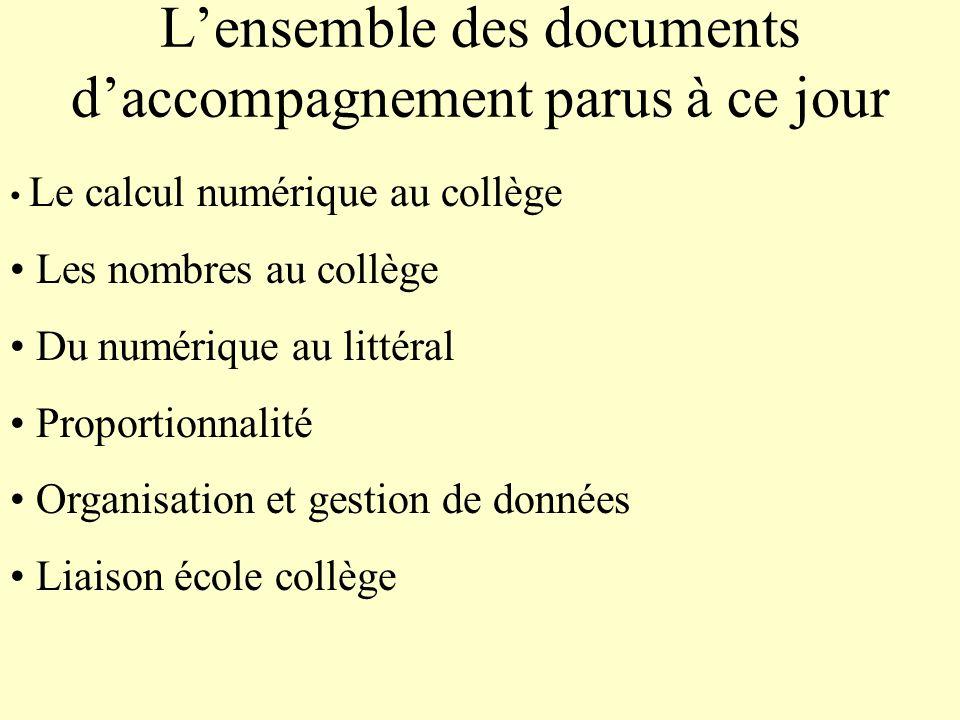 Lensemble des documents daccompagnement parus à ce jour Le calcul numérique au collège Les nombres au collège Du numérique au littéral Proportionnalit