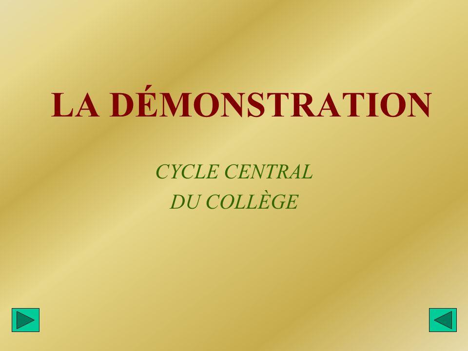 LA DÉMONSTRATION CYCLE CENTRAL DU COLLÈGE