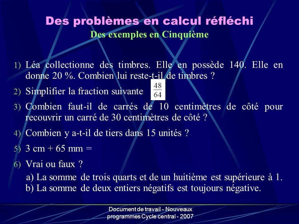 Document de travail - Nouveaux programmes Cycle central - 2007 Des problèmes en calcul réfléchi Des exemples en Cinquième 1) Léa collectionne des timb