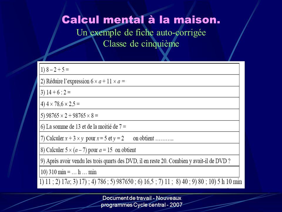 Document de travail - Nouveaux programmes Cycle central - 2007 Calcul mental à la maison. Un exemple de fiche auto-corrigée Classe de cinquième
