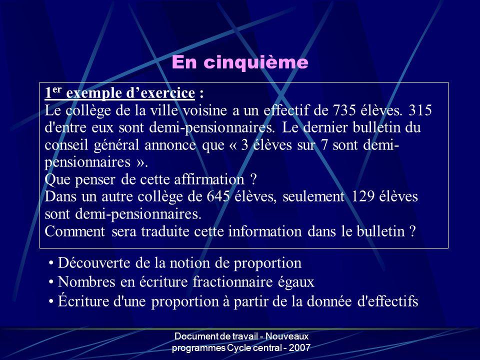 Document de travail - Nouveaux programmes Cycle central - 2007 1 er exemple dexercice : Le collège de la ville voisine a un effectif de 735 élèves. 31