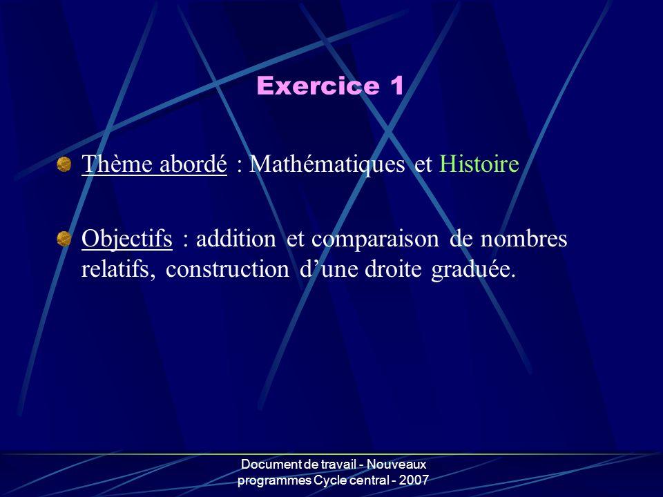 Document de travail - Nouveaux programmes Cycle central - 2007 Exercice 1 Thème abordé : Mathématiques et Histoire Objectifs : addition et comparaison