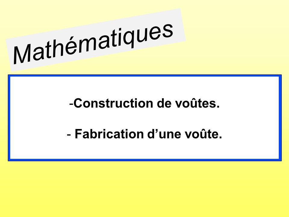 -Construction de voûtes. - Fabrication dune voûte.