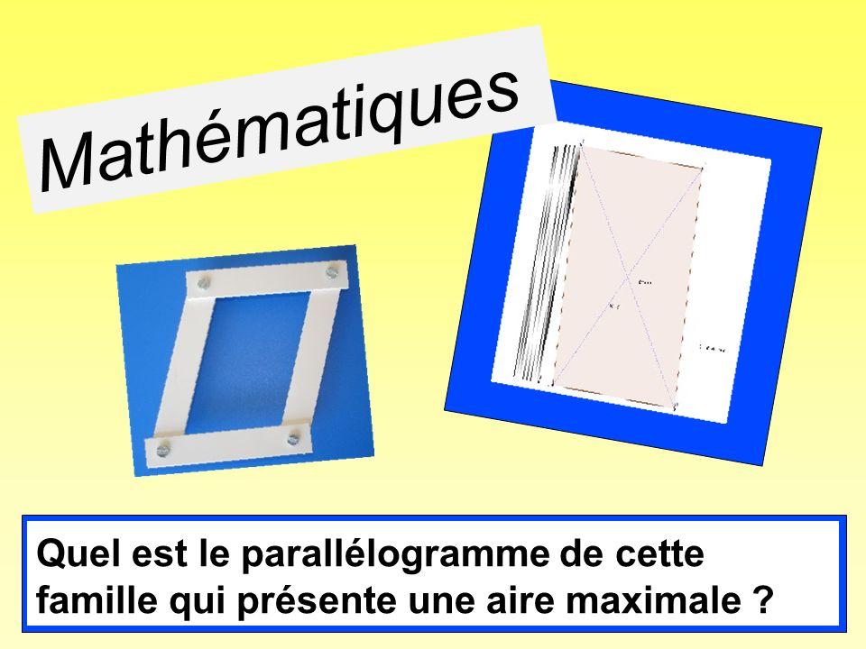 Mathématiques Quel est le parallélogramme de cette famille qui présente une aire maximale ?