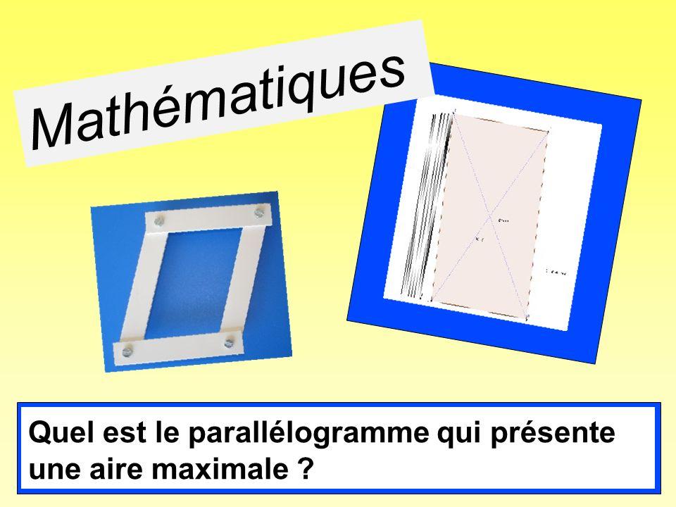 Mathématiques Quel est le parallélogramme qui présente une aire maximale ?