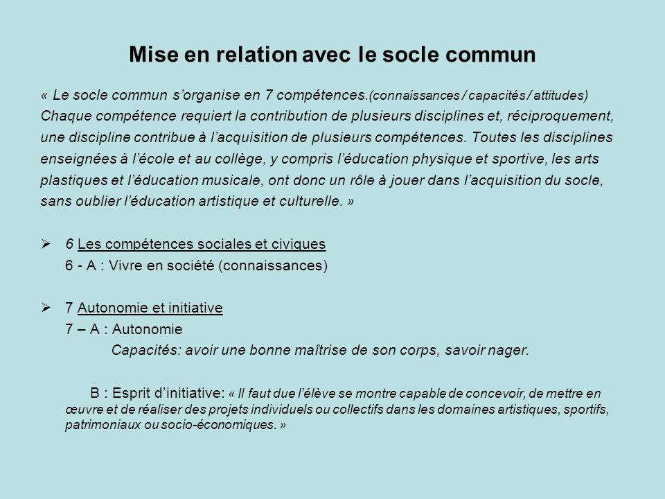 Mise en relation avec le socle commun « Le socle commun sorganise en 7 compétences.(connaissances / capacités / attitudes) Chaque compétence requiert