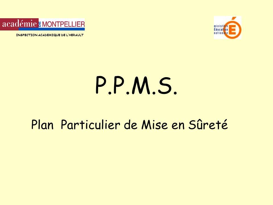 P.P.M.S. Plan Particulier de Mise en Sûreté INSPECTION ACADEMIQUE DE LHERAULT