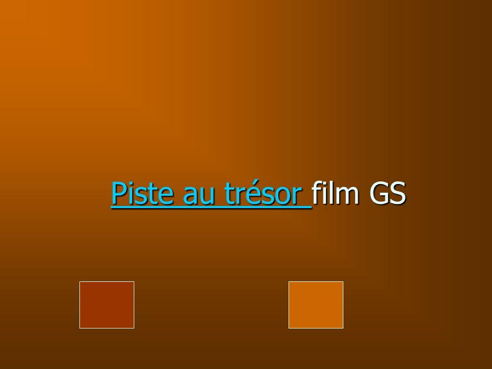 Piste au trésor Piste au trésor film GS Piste au trésor