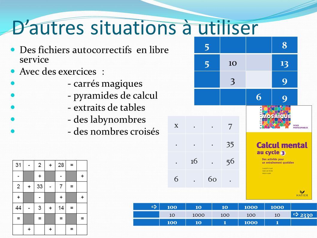 Dautres situations à utiliser Des fichiers autocorrectifs en libre service Avec des exercices : - carrés magiques - pyramides de calcul - extraits de