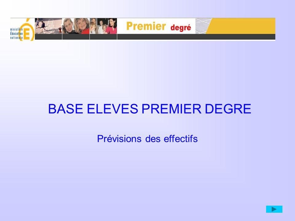 BASE ELEVES PREMIER DEGRE Prévisions des effectifs