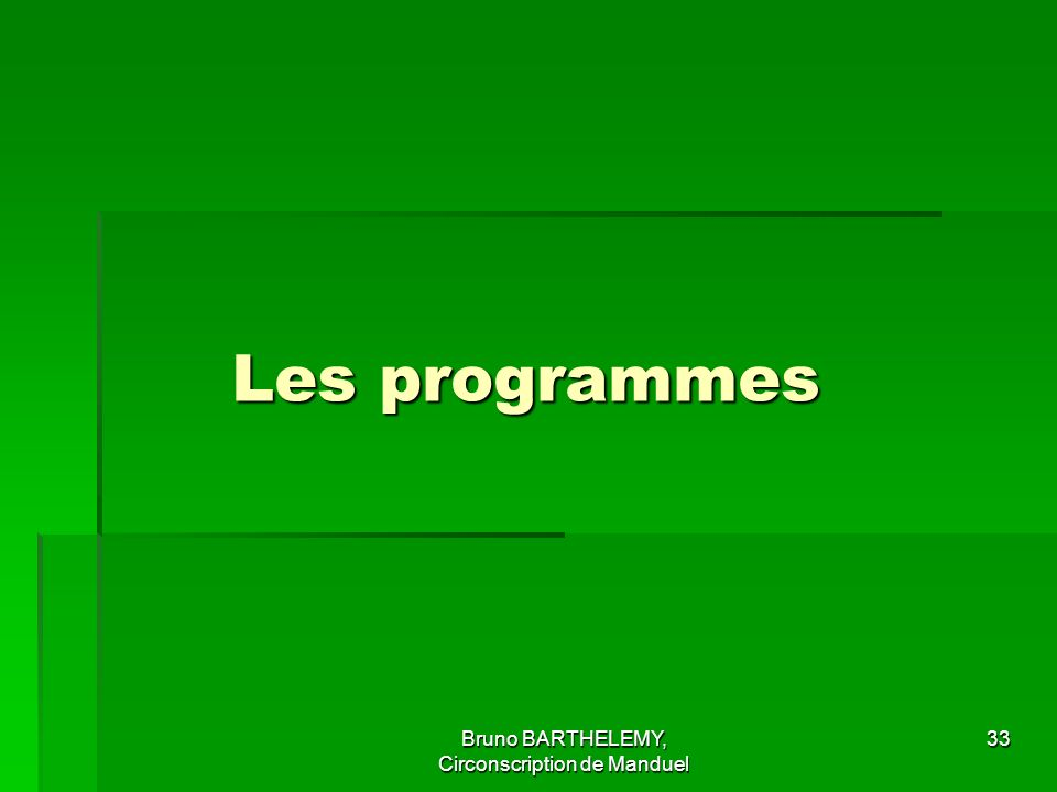Les programmes Bruno BARTHELEMY, Circonscription de Manduel 33