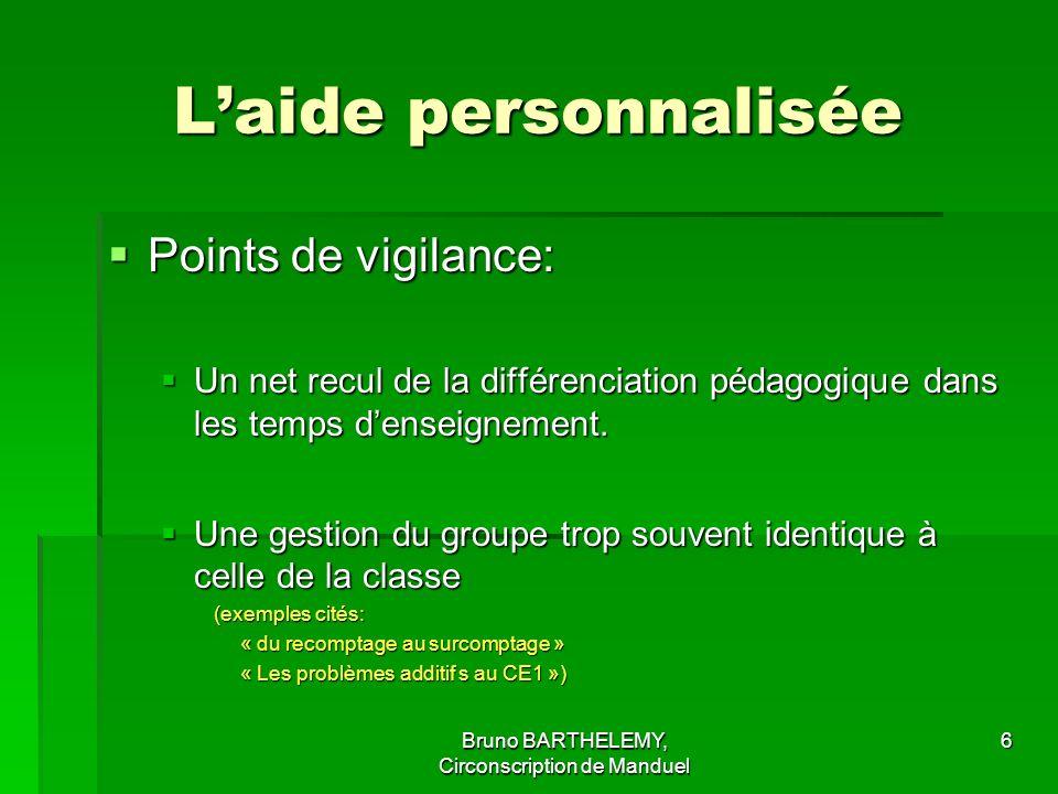 Laide personnalisée Points de vigilance: Points de vigilance: Un net recul de la différenciation pédagogique dans les temps denseignement.