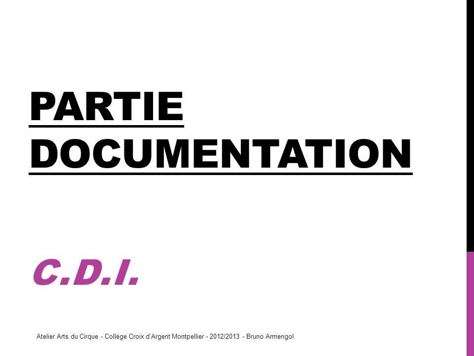 PARTIE DOCUMENTATION C.D.I. Atelier Arts du Cirque - Collège Croix d'Argent Montpellier - 2012/2013 - Bruno Armengol