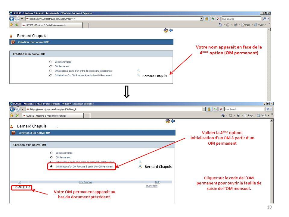 Bernard Chapuis Valider la 4 ème option: Initialisation dun OM à partir dun OM permanent Votre OM permanent apparait au bas du document précédent. Cli